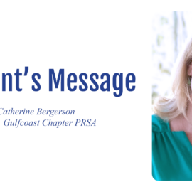 A Message from PRSA Gulf Coast Chapter President Catherine Bergerson