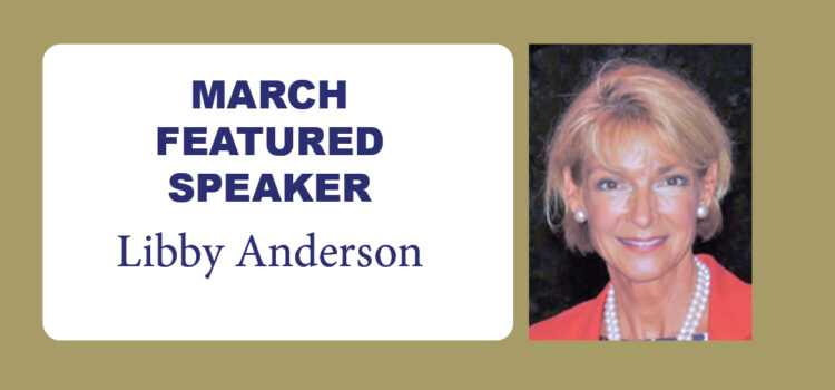March Lunch-N-Learn featuring Libby Anderson